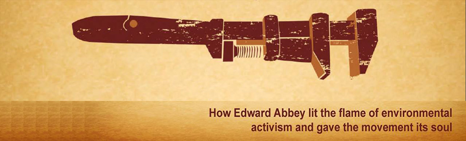 WRENCHED – Edward Abbey Revealed in Film