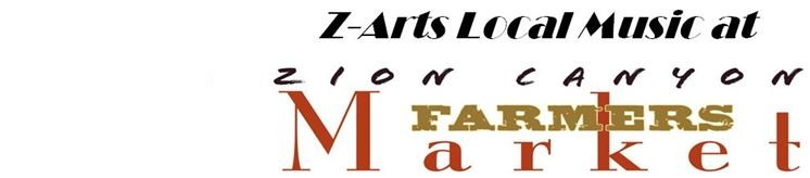Z-Arts Music at the Zion Canyon Farmers Market